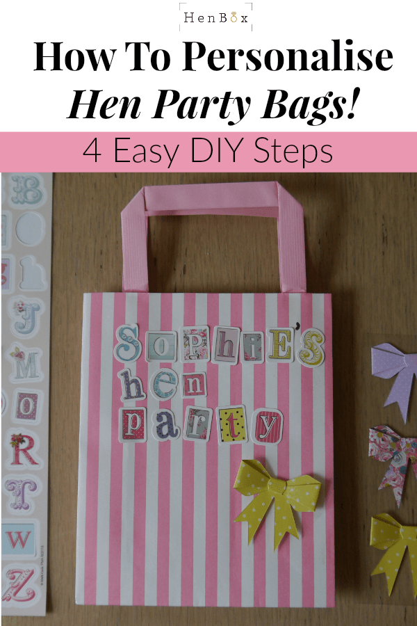4 Step DIY Tutorial To Make Personalised Hen Do Bags